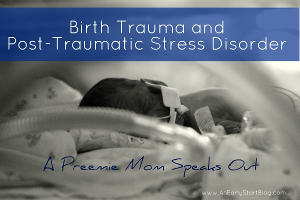Birth Trauma and PTSD - A Preemie Mom Speaks Out
