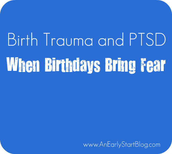 When Birthdays Bring Fear: Birth Trauma and PTSD